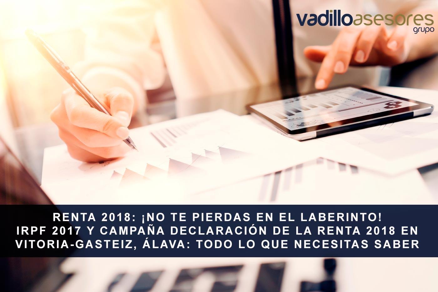 IRPF 2017 y Campaña Declaración de la renta 2018 en Vitoria-Gasteiz, Álava: todo lo que necesitas saber