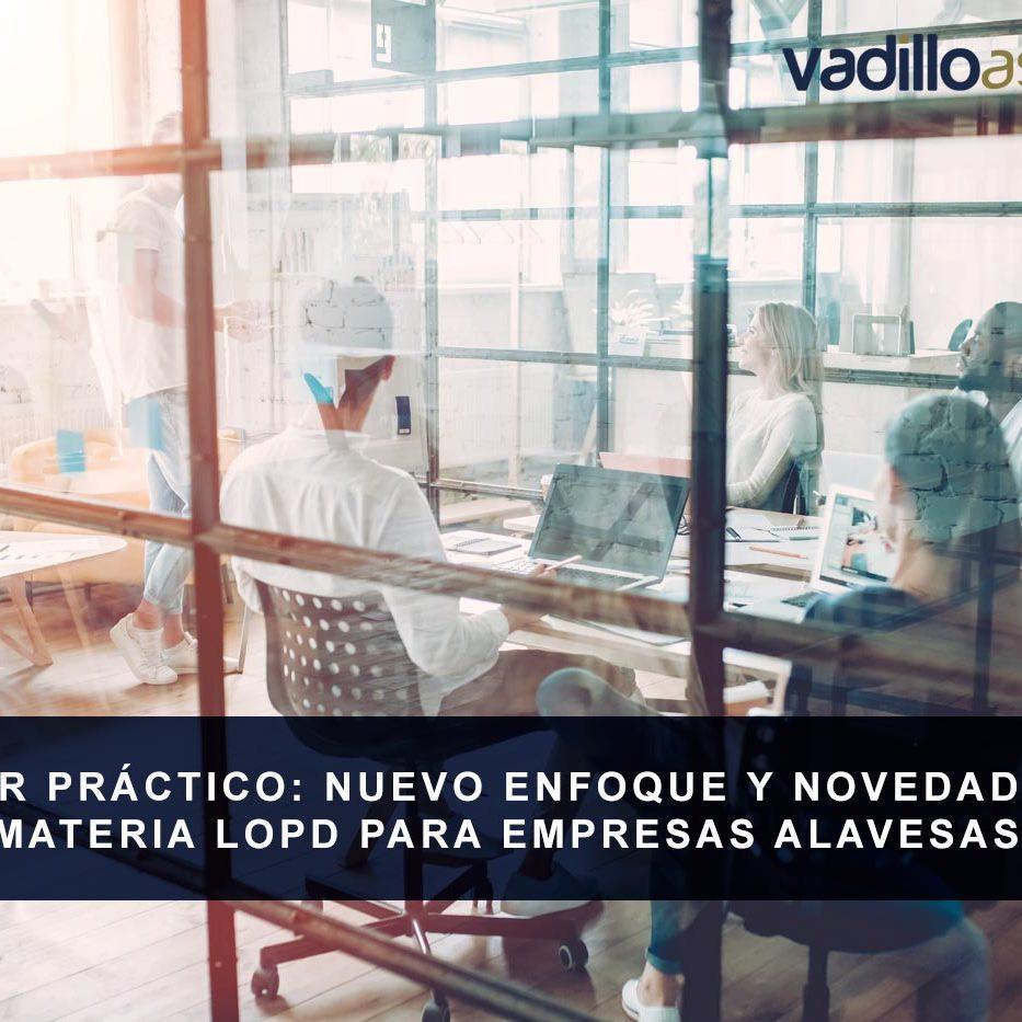 Taller Práctico Nuevo enfoque y novedades en materia de protección de datos para empresas alavesas, con SEA, el 11 de abril