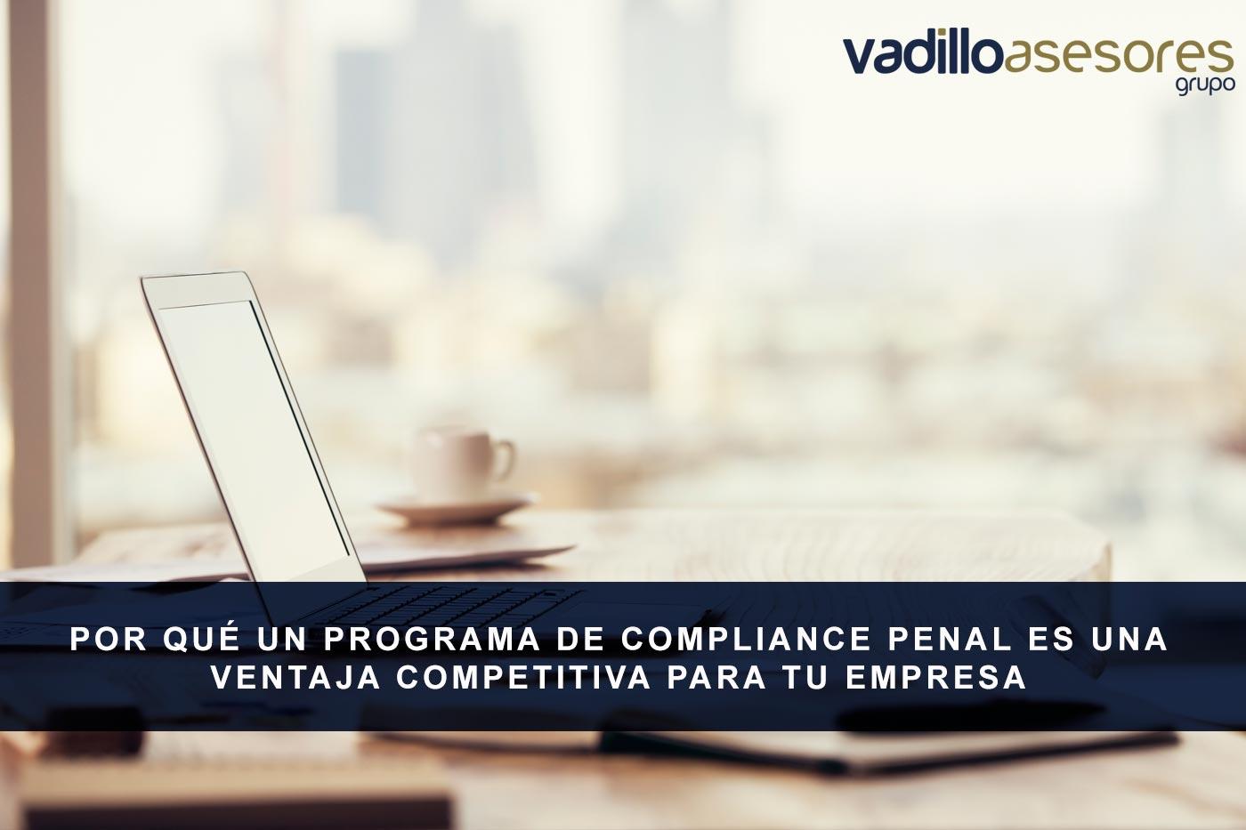 Por qué un programa de Compliance Penal es una ventaja competitiva para tu empresa