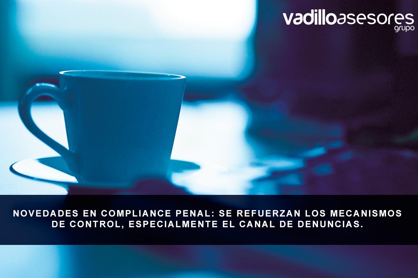 Novedades en compliance penal: se refuerzan los mecanismos de control, especialmente el canal de denuncias