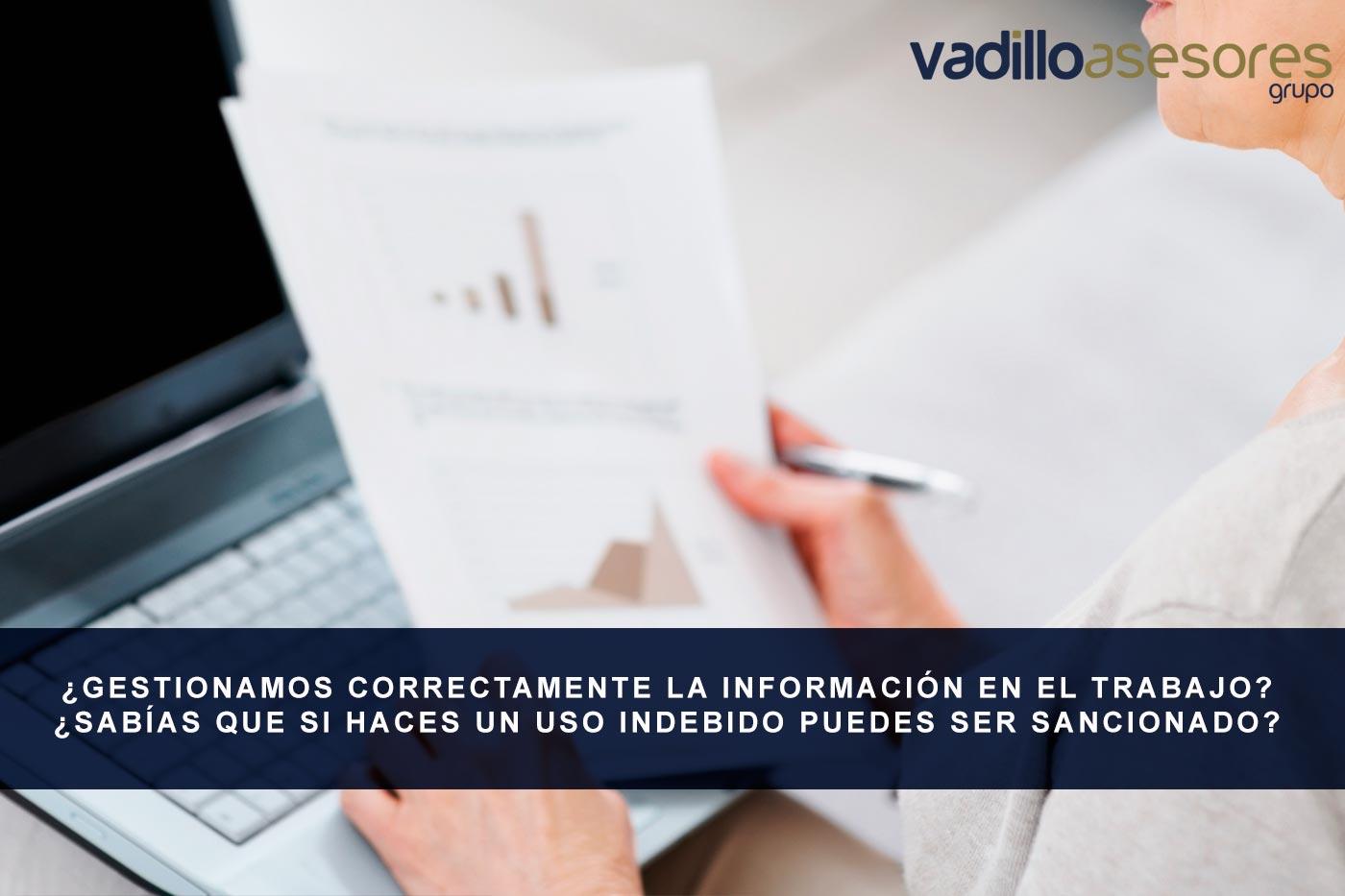 ¿Gestionamos correctamente la información en el trabajo? ¿Sabías que si haces un uso indebido puedes ser sancionado?