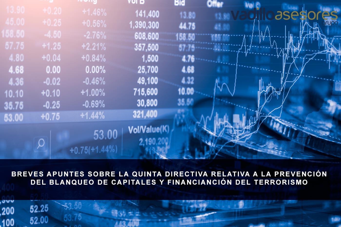 Breves apuntes sobre la quinta Directiva relativa a la Prevención del Blanqueo de Capitales y Financianción del Terrorismo
